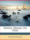 Rienzi, Drame, en Vers, Thodore Karcher and Theodore Karcher, 1147498571