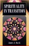 Spirituality in Transition, James J. Bacik, 1556128576