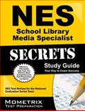 NES School Library Media Specialist Secrets Study Guide : NES Test Review for the National Evaluation Series Tests, NES Exam Secrets Test Prep Team, 1627338578