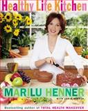 Healthy Life Kitchen, Marilu Henner, 0060988576
