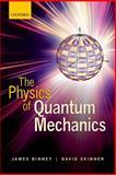 The Physics of Quantum Mechanics, Binney, James and Skinner, David, 0199688575