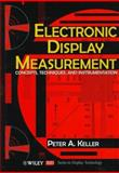Electronic Display Measurement : Concepts, Techniques, and Instrumentation, Keller, Peter A., 0471148571