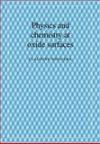 Physics and Chemistry at Oxide Surfaces 9780521018579