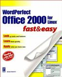 WordPerfect Office 2000 for Linux Fast and Easy, Brian Proffitt, 0761528571