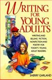 Writing for Young Adults, Sherry Garland, 0898798574