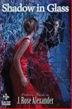 Shadow in Glass, J. Alexander, 150043857X