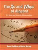 The Xs and Whys of Algebra, Anne Collins and Linda Schulman Dacey, 1571108572