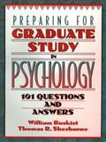 Preparing for Graduate Study in Psychology : 101 Questions and Answers, Buskist, William and Sherburne, Thomas R., 0205198589