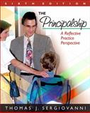 The Principalship : A Reflective Practice Perspective, Sergiovanni, Thomas J., 0205578586