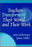 Teachers - Transforming Their World and Work, Lieberman, Ann and Miller, Lynne, 0807738581