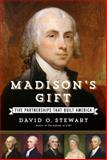 Madison's Gift, David O. Stewart, 145168858X