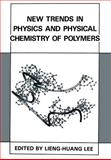 New Trends in Physics and Physical Chemistry of Polymers, Lee, Lieng-Huang, 1461278589
