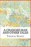 A Changed Man and Other Tales, Thomas Hardy, 1484808584