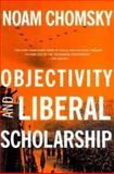 Objectivity and Liberal Scholarship, Noam Chomsky, 1565848586