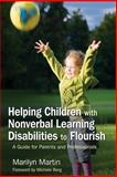 Helping Children with Nonverbal Learning Disabilities to Flourish, Marilyn Martin, 1843108585