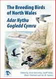 The Breeding Birds of North Wales, Ian M. Spence and Anne Brenchley, 1846318580