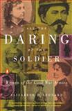 All the Daring of the Soldier, Elizabeth D. Leonard, 0140298584