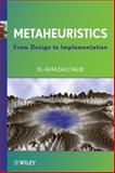 Metaheuristics : From Design to Implementation, Talbi, El-Ghazali and Talbi, El-Ghazali, 0470278587