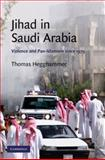 Jihad in Saudi Arabia : Violence and Pan-Islamism Since 1979, Hegghammer, Thomas, 052151858X