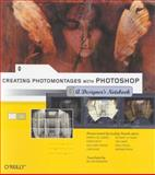 Creating Photomontages with Photoshop : A Designer's Notebook, Rodarmor, William and Collandre, Patrick, 0596008589