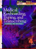 Medical Keyboarding, Typing, and Transcribing : Techniques and Procedures, Diehl, Marcy O. and Fordney, Marilyn Takahashi, 0721668585