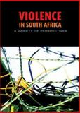 Violence in South Africa : A Variety of Perspectives, Human Sciences Research Council Staff, 0796918589