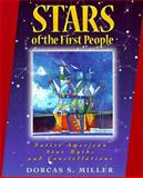 Stars of the First People : Native American Star Myths and Constellations, Miller, Dorcas S., 0871088584