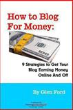 How to Blog for Money, Glen Ford, 0986788589