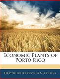 Economic Plants of Porto Rico, Orator Fuller Cook and G. N. Collins, 1145458580