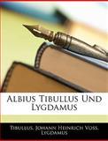 Albius Tibullus Und Lygdamus (German Edition), Tibullus and Tibullus, 1145698581