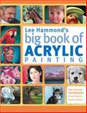 Lee Hammond's Big Book of Acrylic Painting, Lee Hammond, 1440308586