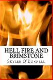 Hell Fire and Brimstone, Skyler O'Donnell, 1490598588