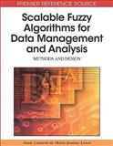 Scalable Fuzzy Algorithms for Data Management and Analysis : Methods and Design, Anne Laurent, Marie-Jeanne Lesot, 1605668583