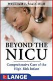 Beyond the NICU: Comprehensive Care of the High-Risk Infant, Malcolm, William, 007174858X