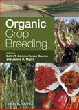 Organic Crop Breeding, Bueren, Edith T. Lammerts van and Myers, James R., 0470958588