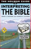 Holman Guide to Interpreting the Bible, David S. Dockery and George H. Guthrie, 0805428585