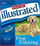 Maran Illustrated Dog Training, Maran, Ruth and MaranGraphics Development Group, 1592008585