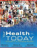 Your Health Today : Choices in a Changing Society, Teague, Michael L. and Mackenzie, Sara L. C., 0077228588
