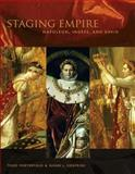Staging Empire : Napoleon, Ingres, and David, Siegfried, Susan L. and Porterfield, Todd B., 0271028580