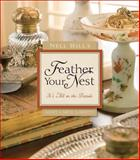Nell Hill's Feather Your Nest, Mary Carol Garrity, 0740768581