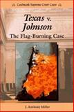 Texas vs. Johnson, J. Anthony Miller, 0894908588