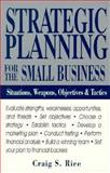 The Strategic Planning for the Small Business, Craig S. Rice, 1558508589