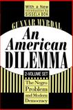 An American Dilemma : The Negro Problem and Modern Democracy, Myrdal, Gunnar, 156000858X
