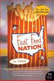 Fast Food Nation, Eric Schlosser, 0060838582