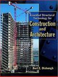 Essential Structural Technology for Construction and Architecture, Dishongh, Burl E., 0130128589
