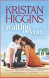 Waiting on You, Kristan Higgins, 0373778589