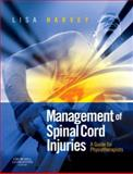 Management of Spinal Cord Injuries : A Guide for Physiotherapists, Harvey, Lisa, 0443068585