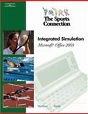 Sports Connection : An Integrated Simulation for Microsoft Office 2003, Forde, Connie M. and VanHuss, Susie, 0538728582