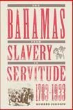 Bahamas from Slavery to Servitude, 1783-1933, Johnson, Howard, 0813018587