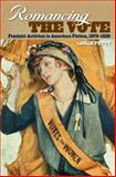 Romancing the Vote : Feminist Activism in American Fiction, 1870-1920, Petty, Leslie, 0820328588